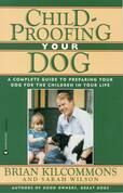 Childproofing Your Dog: A Complete Guide to Preparing Your Dog for the Children in Your Life
