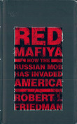 Red Mafiya: How the Russian Mob Has Invaded America