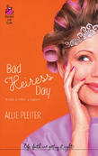 Bad Heiress Day (Mills & Boon Silhouette)