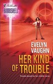 Her Kind Of Trouble (Mills & Boon Silhouette)