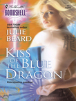 Kiss Of The Blue Dragon (Mills & Boon Silhouette)