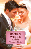 And The Winner--Weds! (Mills & Boon Silhouette)