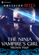 The Ninja Vampire's Girl (Mills & Boon Silhouette)