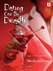 Dating Can Be Deadly (Mills & Boon Silhouette)