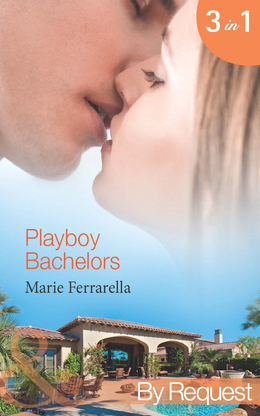 Playboy Bachelors: Remodelling the Bachelor (The Sons of Lily Moreau, Book 1) / Taming the Playboy (The Sons of Lily Moreau, Book 2) / Capturing the Millionaire (The Sons of Lily Moreau, Book 3) (Mills & Boon By Request)