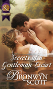Secrets of a Gentleman Escort (Mills & Boon Historical) (Rakes Who Make Husbands Jealous, Book 1)