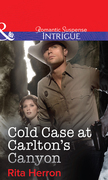 Cold Case at Carlton's Canyon (Mills & Boon Intrigue)
