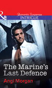 The Marine's Last Defence (Mills & Boon Intrigue)