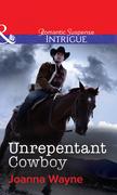 "Unrepentant Cowboy (Mills & Boon Intrigue) (Big ""D"" Dads: The Daltons, Book 4)"
