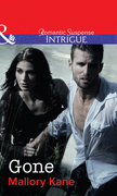 Gone (Mills & Boon Intrigue) (The Delancey Dynasty, Book 8)