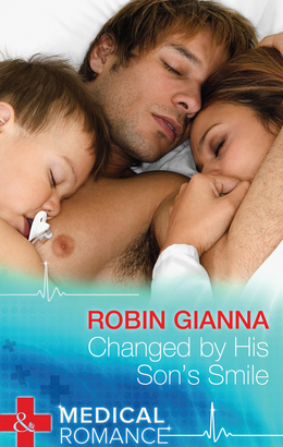 Changed by His Son's Smile (Mills & Boon Medical)