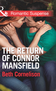 The Return of Connor Mansfield (Mills & Boon Romantic Suspense) (The Mansfield Brothers, Book 1)