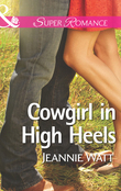 Cowgirl in High Heels (Mills & Boon Superromance) (The Montana Way, Book 2)
