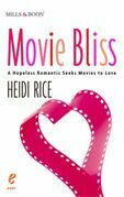 Movie Bliss: A Hopeless Romantic Seeks Movies to Love