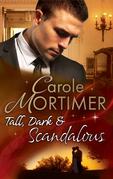 Tall, Dark & Scandalous