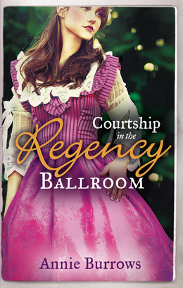 Courtship In The Regency Ballroom: His Cinderella Bride / Devilish Lord, Mysterious Miss (Mills & Boon M&B)