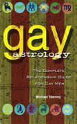 Gay Astrology: The Complete Relationship Guide for Gay Men