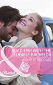 Road Trip with the Eligible Bachelor (Mills & Boon Cherish)