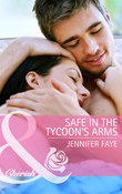 Safe in the Tycoon's Arms (Mills & Boon Cherish)