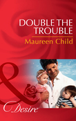 Double the Trouble (Mills & Boon Desire) (Billionaires and Babies, Book 44)