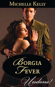 Borgia Fever (Mills & Boon Historical Undone)