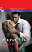 Snowed In (Mills & Boon Intrigue)