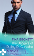 The Dangers Of Dating Dr Carvalho (Mills & Boon Medical) (Hot Brazilian Docs!, Book 2)