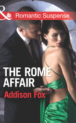 The Rome Affair (Mills & Boon Romantic Suspense) (House of Steele, Book 3)