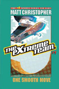 The Extreme Team #1: One Smooth Move