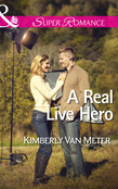 A Real Live Hero (Mills & Boon Superromance) (The Sinclairs of Alaska, Book 2)