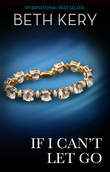 If I Can't Let Go (Mills & Boon Spice)