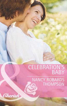 Celebration's Baby (Mills & Boon Cherish)