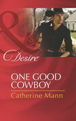 One Good Cowboy (Mills & Boon Desire) (Diamonds in the Rough, Book 1)