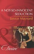 A Not-So-Innocent Seduction (Mills & Boon Desire) (The Kavanaghs of Silver Glen, Book 1)