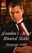 London's Most Wanted Rake (Mills & Boon Historical) (Rakes Who Make Husbands Jealous, Book 4)