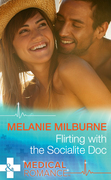 Flirting with the Socialite Doc (Mills & Boon Medical)
