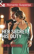 Her Secret, His Duty (Mills & Boon Romantic Suspense) (The Adair Legacy, Book 1)
