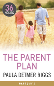The Parent Plan Part 2 (36 Hours - Book 32)