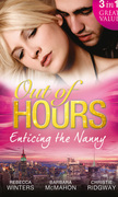 Out of Hours...Enticing the Nanny: The Nanny and the CEO / Nanny to the Billionaire's Son / Not Just the Nanny (Mills & Boon M&B)