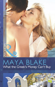 What the Greek's Money Can't Buy (Mills & Boon Modern) (The Untameable Greeks, Book 1)