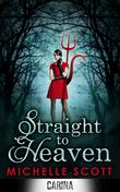 Michelle Scott - Straight to Heaven (Lilith Straight series - Book 2)