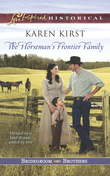 The Horseman's Frontier Family (Mills & Boon Love Inspired Historical) (Bridegroom Brothers, Book 2)