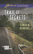 Trail of Secrets (Mills & Boon Love Inspired Suspense) (The Cold Case Files, Book 3)