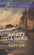 Grave Danger (Mills & Boon Love Inspired Suspense)