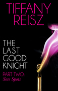 The Last Good Knight Part II: Sore Spots (Mills & Boon Spice) (The Original Sinners: The Red Years - short story)