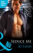 Seduce Me (Mills & Boon Blaze) (It's Trading Men!, Book 4)