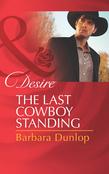 The Last Cowboy Standing (Mills & Boon Desire)