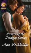 Return of the Prodigal Gilvry (Mills & Boon Historical)