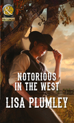 Notorious in the West (Mills & Boon Historical)