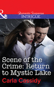 Scene of the Crime: Return to Mystic Lake (Mills & Boon Intrigue)